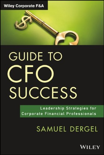 Guide to CFO success : leadership strategies for corporate financial professionals