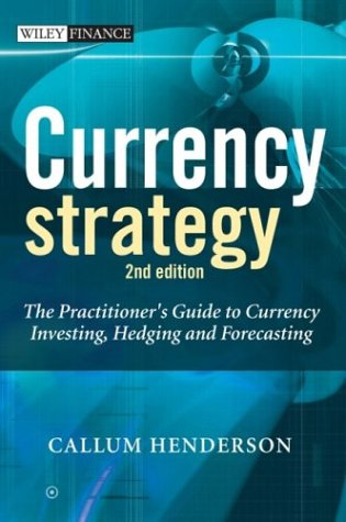 Currency Strategy: The Practitioners Guide to Currency Investing, Hedging and Forecasting (The Wiley Finance Series)