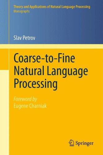 Coarse-to-Fine Natural Language Processing