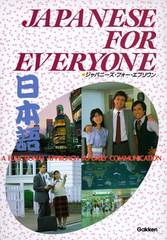 Japanese for Everyone: A Functional Approach to Daily Communication