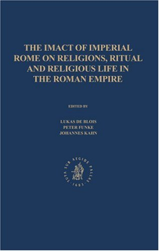 The Impact of Imperial Rome on Religions, Ritual and Religious Life in the Roman Empire: Proceedings of the Fifth Workshop of the International Networ