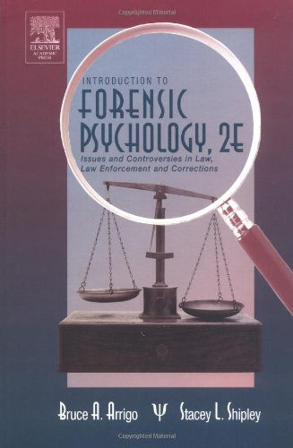 Introduction to Forensic Psychology, Second Edition: Issues and Controversies in Crime and Justice