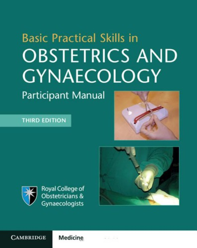 Basic Practical Skills in Obstetrics and Gynaecology.Basic Surgical Skills