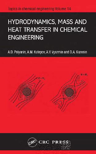 Hydrodynamics, Mass, and Heat Transfer in Chemical Engineering
