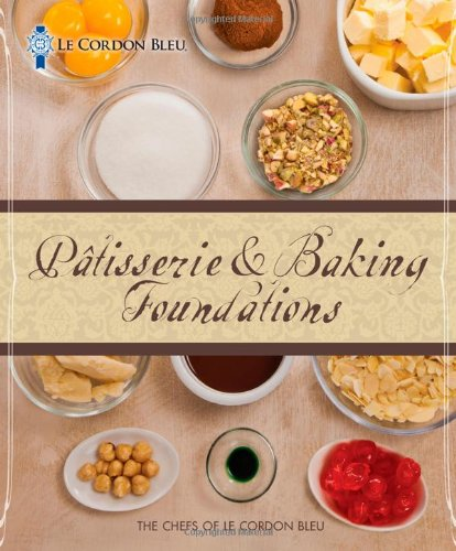 Le Cordon Bleu Patisserie and Baking Foundations