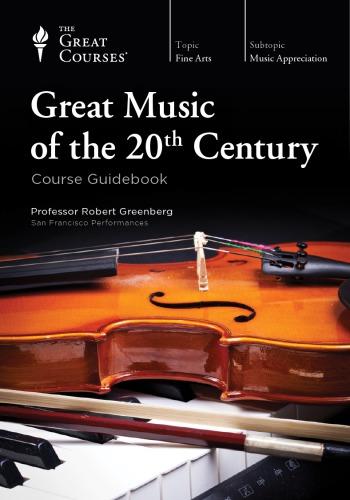 Great Music of the Twentieth Century