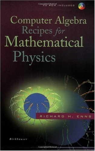 Computer Algebra Recipes for Mathematical Physics