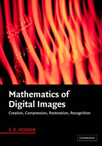 Mathematics of digital images: creation, compression, restoration, recognition