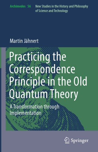Practicing the Correspondence Principle in the Old Quantum Theory. A Transformation through Implementation