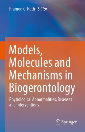 Models, Molecules and Mechanisms in Biogerontology. Physiological Abnormalities, Diseases and Interventions