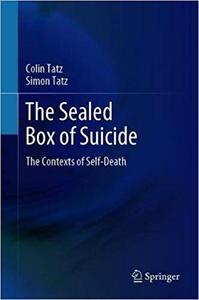 The Sealed Box of Suicide: The Contexts of Self-Death