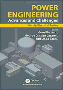 Power Engineering: Advances and Challenges Part B: Electrical Power