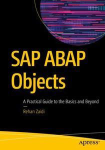 SAP ABAP Objects: A Practical Guide to the Basics and Beyond by Rehan Zaidi