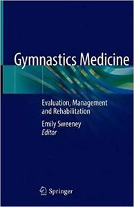 Gymnastics Medicine: Evaluation, Management and Rehabilitation