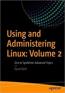 دانلود كتاب Using and Administering Linux: Volume 2: Zero to SysAdmin: Advanced Topics