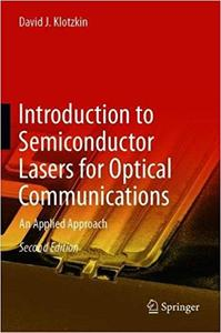 Introduction to Semiconductor Lasers for Optical Communications: An Applied Approach Ed 2