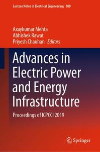 Advances in Electric Power and Energy Infrastructure: Proceedings of ICPCCI 2019 by Axaykumar Mehta