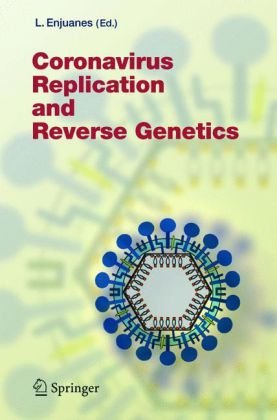 Coronavirus Replication and Reverse Genetics (Current Topics in Microbiology and Immunology)