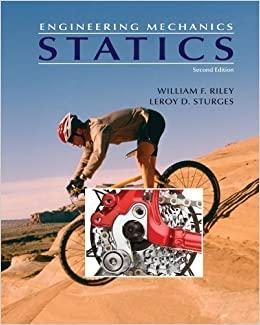 حل مسائل مکانیک مهندسی بخش استاتیک تالیف ویلیام رایلی و لروی استورجس به صورت PDF و به زبان انگلیسی در 1162 صفحه