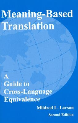 پاورپوینت کامل و جامع با عنوان اصول و مبانی نظری ترجمه رشته زبان انگلیسی (Meaning Based Translation) به زبان انگلیسی در 183 اسلاید