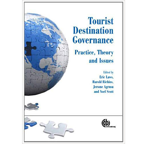 Tourist Destination Governance: Practice, Theory and Issues