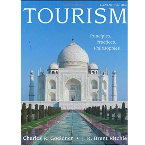 Tourism: Principles, Practices, Philosophies 11th Edition