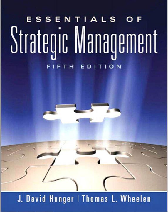 Essentials of  Strategic  Management _Hunger,Wheelen_5th Edition_2011