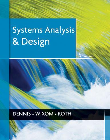 متن کامل کتاب _ انگلیسی_ تحلیل و طراحی سیستم ها_آلان دنیس _Systems  Analysis & Design _Denis 5th ed_2012