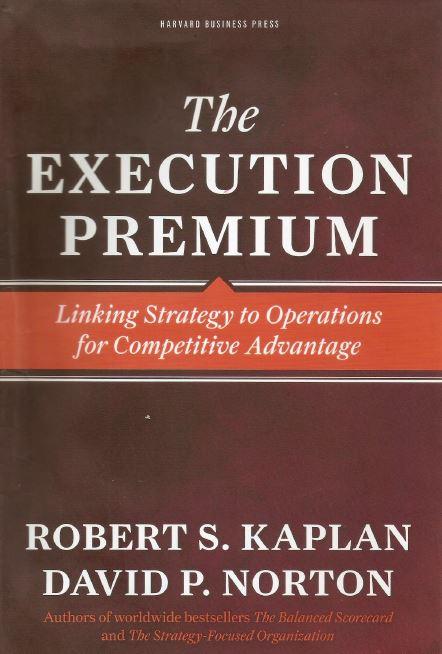 متن کامل انگلیسی _کتاب_ پاداش اجرا ( ره آورد تلاش )_The Execution Premium_linking Strtategy to Operations_Kaplan-Norton