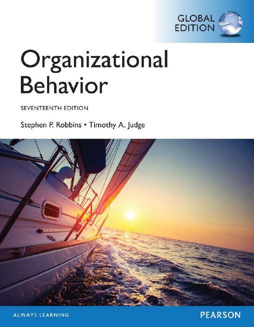 متن کامل انگلیسی _کتاب _ رفتار سازمانی _ رابینز- جاگ _ Organizational Behavior_ Robbins-Judge_17th ed_2017_747pages